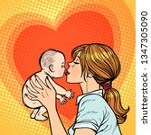 mom kisses baby  woman mother.... | Shutterstock .eps vector #1347305090