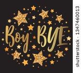 boy bye.  hand drawn motivation ... | Shutterstock .eps vector #1347460013