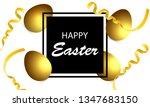 easter card with black frame... | Shutterstock .eps vector #1347683150