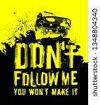 do not follow me.you wont make... | Shutterstock .eps vector #1348804340