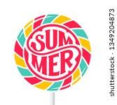 lettering summer on a lollipop. ... | Shutterstock .eps vector #1349204873