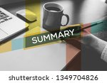 summary and workplace concept | Shutterstock . vector #1349704826