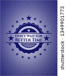 don't wait for better time... | Shutterstock .eps vector #1349901773