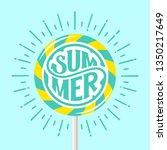 lettering summer on a lollipop. ... | Shutterstock .eps vector #1350217649
