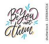 be you not them. hand drawn... | Shutterstock .eps vector #1350644216