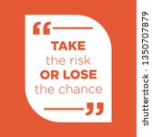 quote take the risk or lose the ... | Shutterstock .eps vector #1350707879