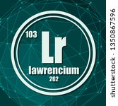 lawrencium chemical element.... | Shutterstock .eps vector #1350867596