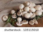food is fresh field mushrooms... | Shutterstock . vector #135115010
