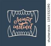 animal instinct slogan with...   Shutterstock .eps vector #1351532390