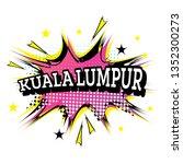 kuala lumpur comic text in pop... | Shutterstock .eps vector #1352300273