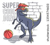 dinosaur and slogan typography... | Shutterstock .eps vector #1354574603
