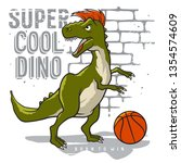 dinosaur and slogan typography... | Shutterstock .eps vector #1354574609