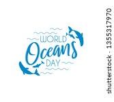 world oceans day logo. vector... | Shutterstock .eps vector #1355317970