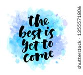 the best is yet to come... | Shutterstock .eps vector #1355571806