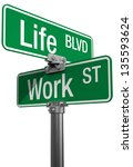 Signs Choose Work Or Life...
