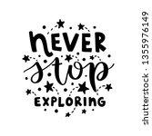 never stop exploring. vector... | Shutterstock .eps vector #1355976149