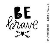be brave. vector typography... | Shutterstock .eps vector #1355976176