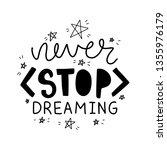 never stop dreaming. vector... | Shutterstock .eps vector #1355976179