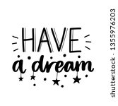 have a dream. vector typography ... | Shutterstock .eps vector #1355976203