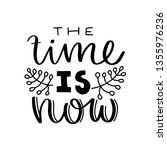 the time is now. vector...   Shutterstock .eps vector #1355976236