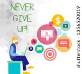 text sign showing never give up....   Shutterstock . vector #1356520019