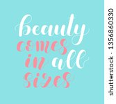 beauty comes in all sizes.... | Shutterstock .eps vector #1356860330