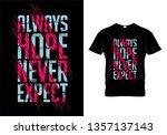 always hope never expect... | Shutterstock .eps vector #1357137143