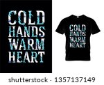 cold hands warm heart... | Shutterstock .eps vector #1357137149