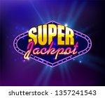 super jackpot slots   casino... | Shutterstock .eps vector #1357241543