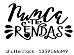 nunca te rendas phrase... | Shutterstock .eps vector #1359166349