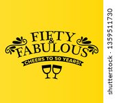 fifty and fabulous   50th... | Shutterstock .eps vector #1359511730
