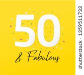 fifty and fabulous   50th... | Shutterstock .eps vector #1359511733