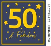 fifty and fabulous   50th... | Shutterstock .eps vector #1359511739