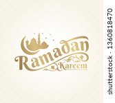 ramadan kareem lettering... | Shutterstock .eps vector #1360818470