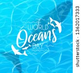 world oceans day background.... | Shutterstock .eps vector #1362017333