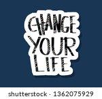 change your life handwritten... | Shutterstock .eps vector #1362075929