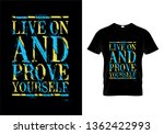 live on and prove yourself... | Shutterstock .eps vector #1362422993
