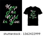 keep the wild in you typography ... | Shutterstock .eps vector #1362422999