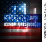 russia collusion design... | Shutterstock . vector #1362512243