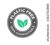 plastic free. 100  compostable... | Shutterstock .eps vector #1362762800