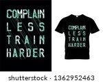 complain less train harder... | Shutterstock .eps vector #1362952463