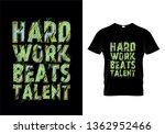 hard work beats talent... | Shutterstock .eps vector #1362952466
