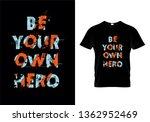 be your own hero typography t... | Shutterstock .eps vector #1362952469