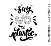 say no to plastic. problem... | Shutterstock .eps vector #1362983486