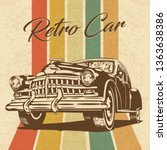 vintage car on retro background....   Shutterstock .eps vector #1363638386