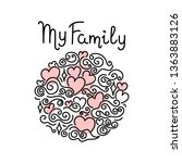my family. hand drawn hearts.... | Shutterstock . vector #1363883126