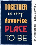 together is my favorite place... | Shutterstock .eps vector #1363889450