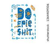 do epic shit   motivation city... | Shutterstock .eps vector #1364409506