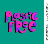 Plastic free cartoon lettering. Zero waste. Environment protection, ecology. Alternative, Eco friendly materials. Phrase vector clip art. Red quote, slogan with grunge texture. Recyclable, reusable