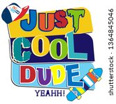 just cool dude  bright ... | Shutterstock .eps vector #1364845046